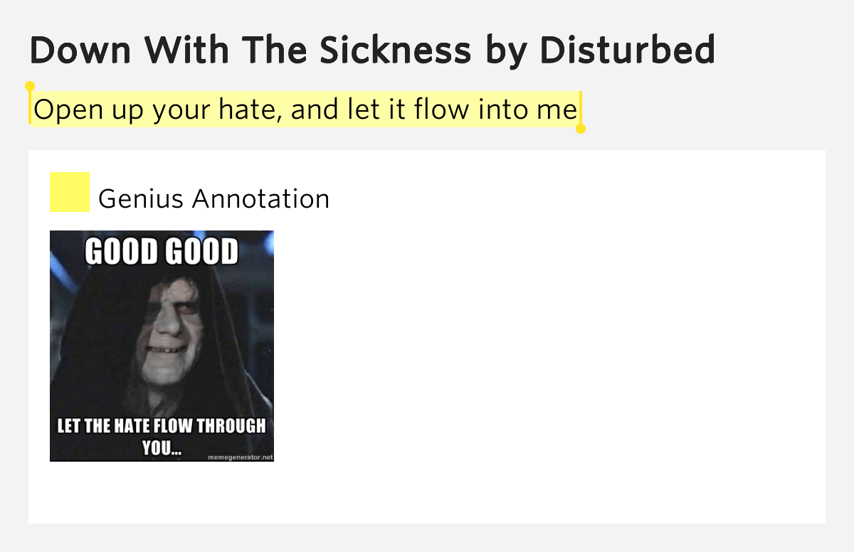 Open up your hate. and let it flow into me – Down With The Sickness Lyrics Meaning