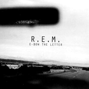 REM  EBow The Letter Lyrics  Genius Lyrics