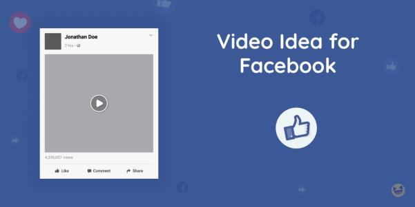 Video Idea for Facebook