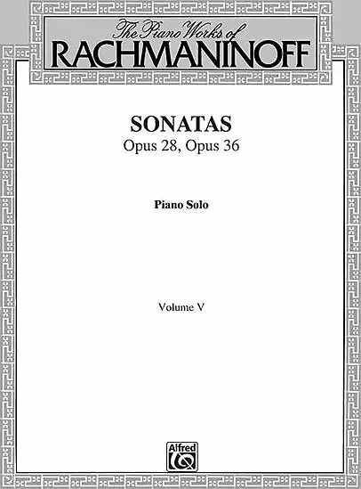 The Piano Works of Rachmaninoff Volume V: Sonatas Opus 28