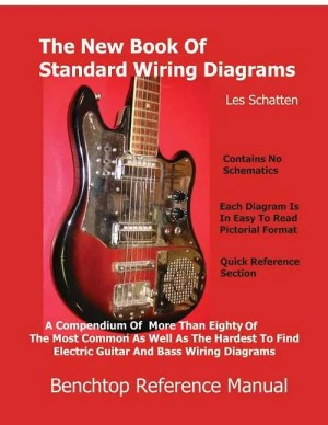 Schatten Book of Standard Wiring Diagrams for Guitar and