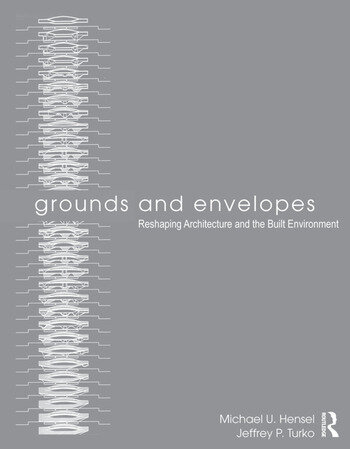 Grounds and Envelopes: Reshaping Architecture and the