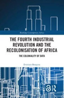 The Fourth Industrial Revolution and the Recolonisation of Africa : The Coloniality of Data book cover