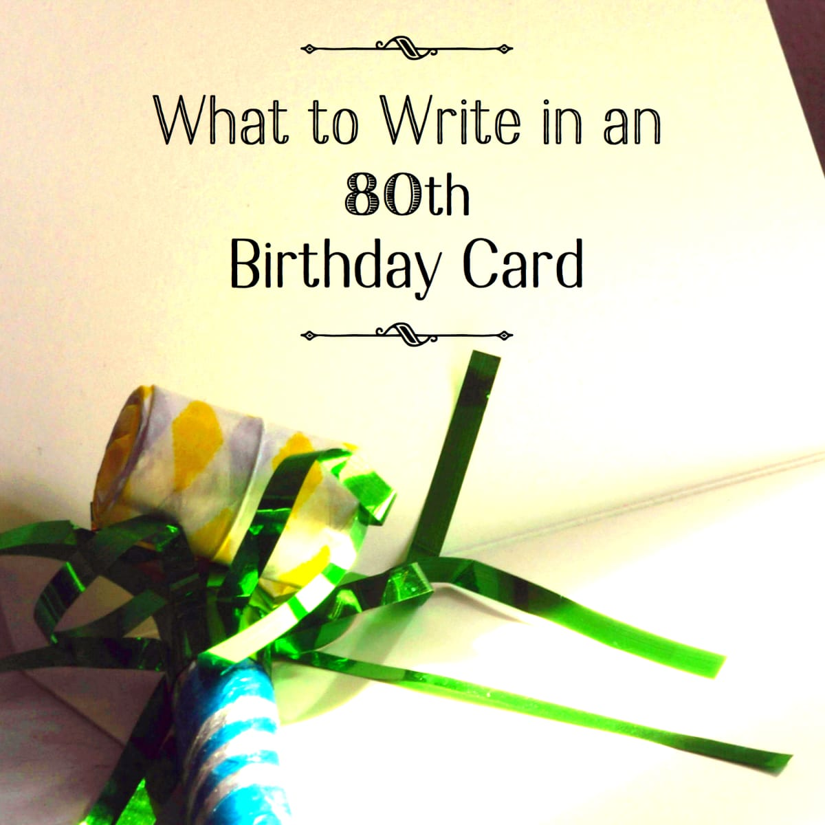 What To Write In Someone S 80th Birthday Card Holidappy