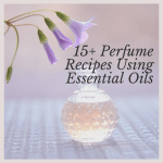 How To Make Homemade Perfumes With Essential Oils Remedygrove Holistic Wellness