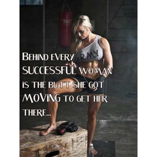 behind every successful woman 0 - 25 Inspirational Fitness Quotes to Motivate Every Aspect of Your Workout