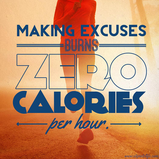 makingexcusesburnszerocalories 0 - 25 Inspirational Fitness Quotes to Motivate Every Aspect of Your Workout