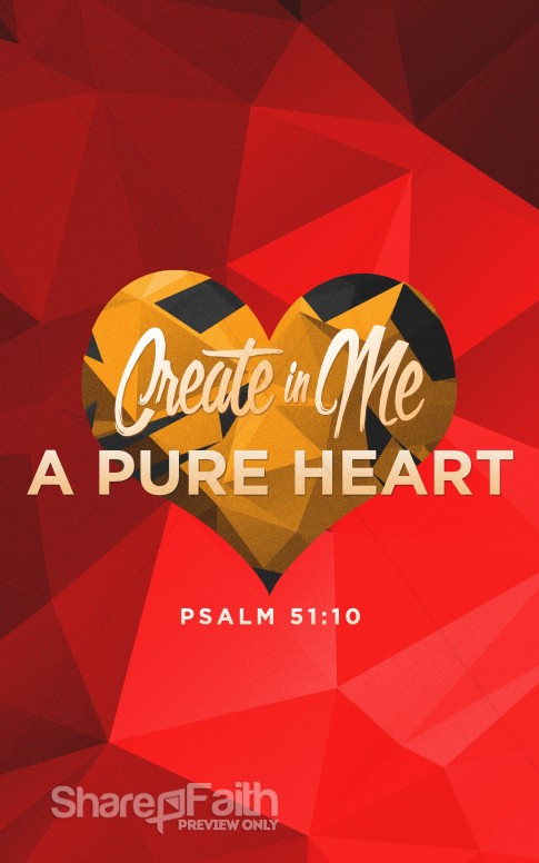 Create In Me A Pure Heart Sermon Bulletin Love Bulletin