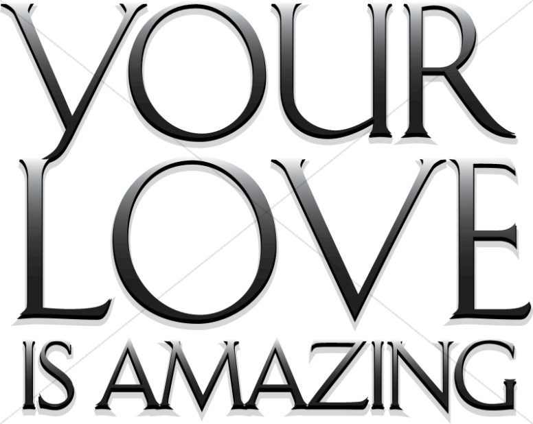 Your Love Is Amazing Inspirational Word Art