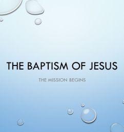 1 the baptism of jesus the mission begins [ 1280 x 720 Pixel ]