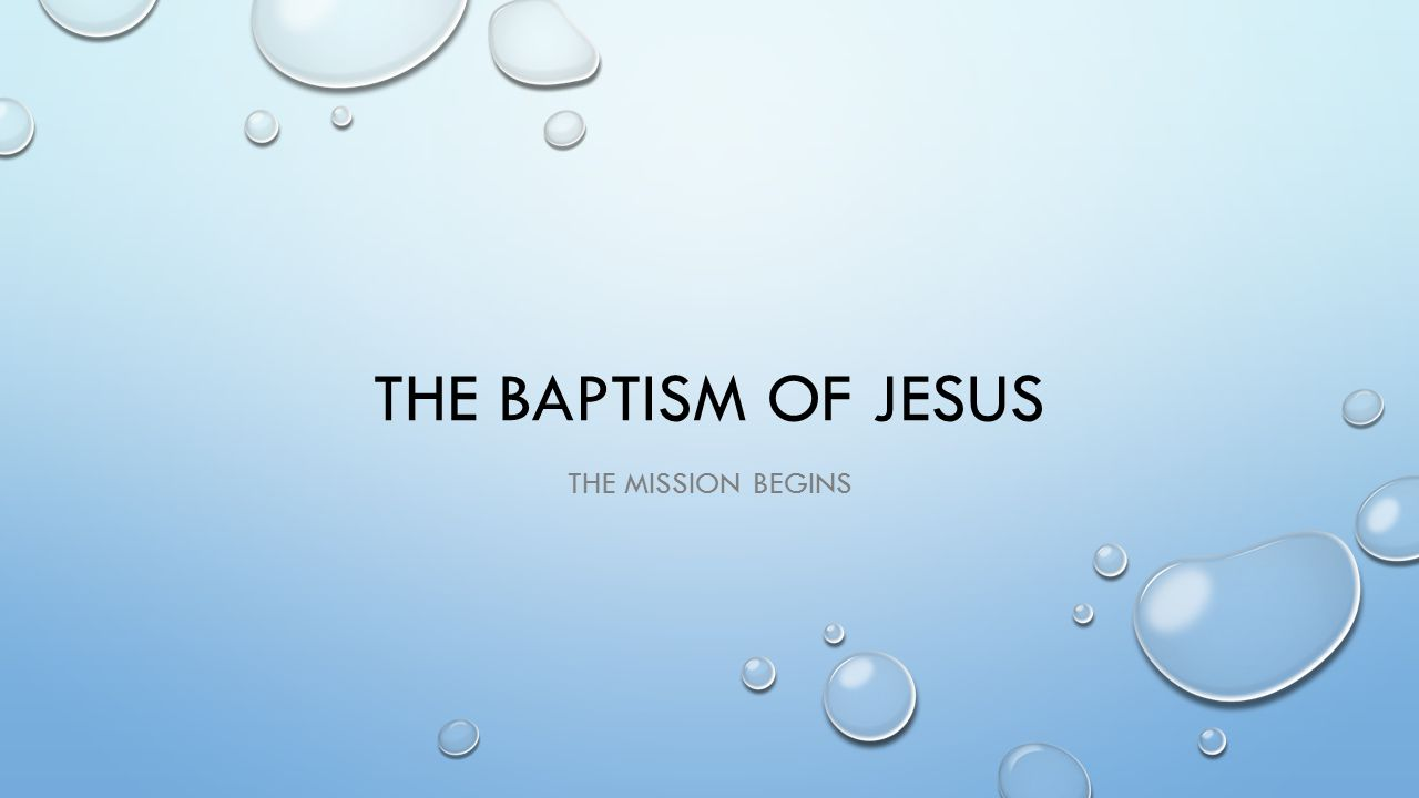 hight resolution of 1 the baptism of jesus the mission begins