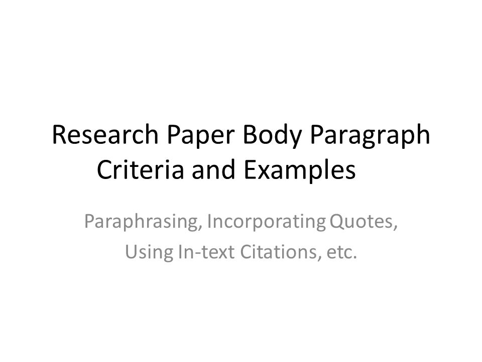 Research Paper Body Paragraph Criteria And Examples Paraphrasing