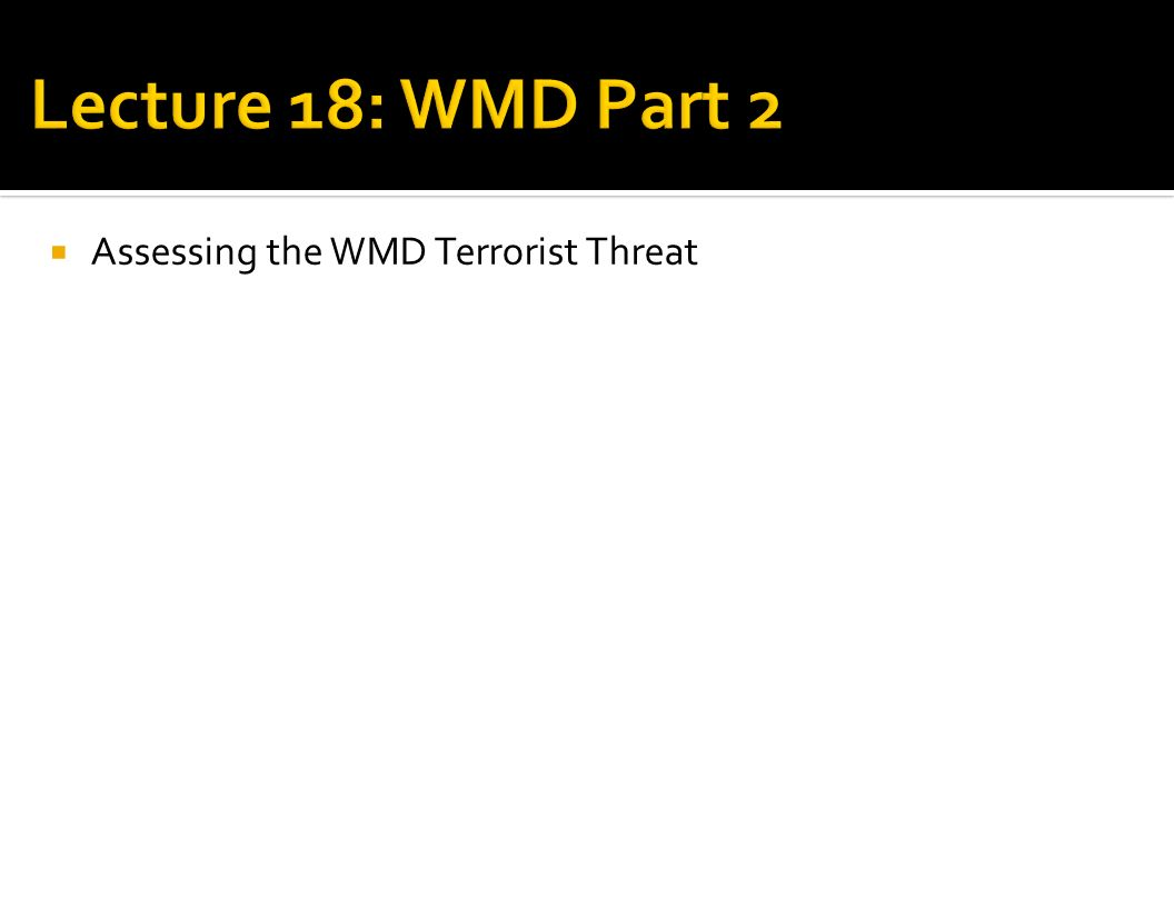 Assessing The WMD Terrorist Threat Historical Examples Examples Of
