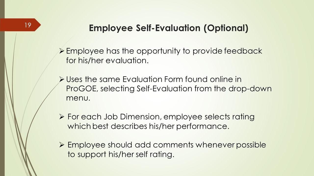 Employee Self-Evaluation (Optional) 19  Employee Has The Opportunity To  Provide Feedback