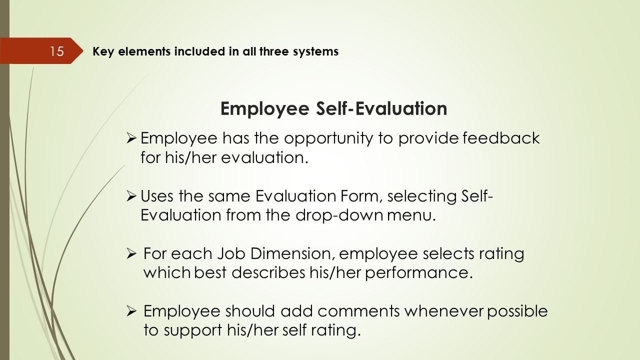 Employee Self-Evaluation 15 Key Elements Included In All Three Systems   Employee Has The