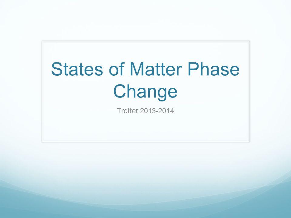 states of matter change diagram vw alternator conversion wiring phase trotter ppt 1