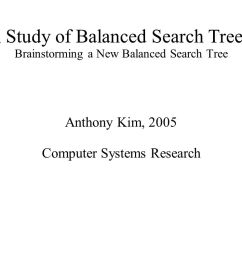 1 a study of balanced search trees brainstorming a new balanced search tree anthony kim 2005 computer systems research [ 1058 x 793 Pixel ]