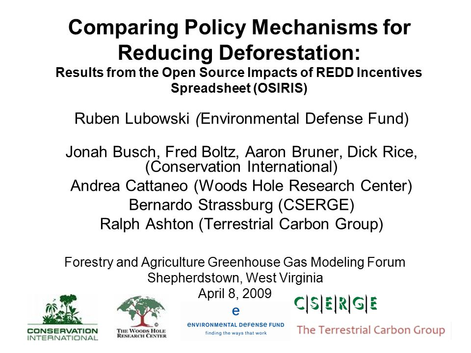 1 Comparing Policy Mechanisms for Reducing Deforestation: Results ...