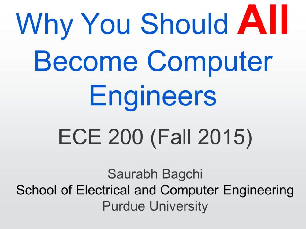 medium resolution of 1 why you should all become computer engineers ece 200 fall 2015 saurabh bagchi school of electrical and computer engineering purdue university