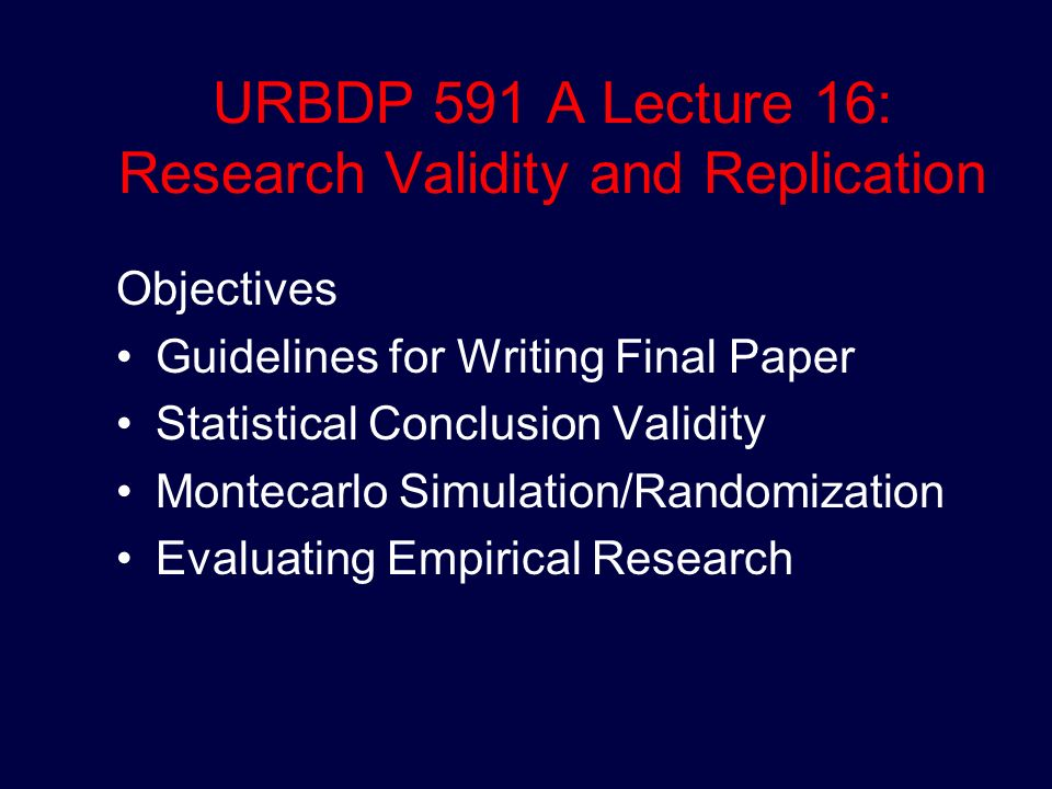 URBDP 591 A Lecture 16 Research Validity And Replication Objectives