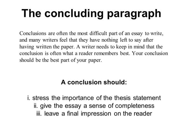 Writing your concluding paragraph. The concluding paragraph A