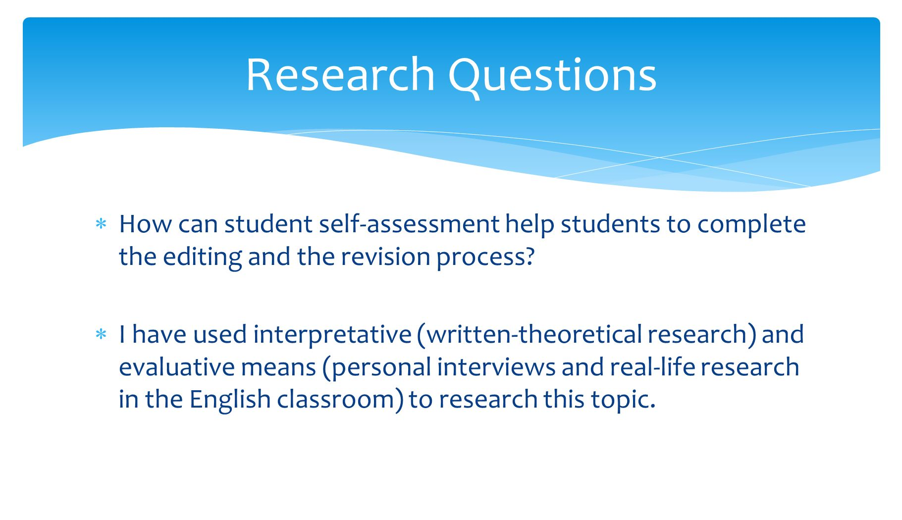 Research Questions  How Can Student Self-Assessment Help Students To  Complete The Editing And