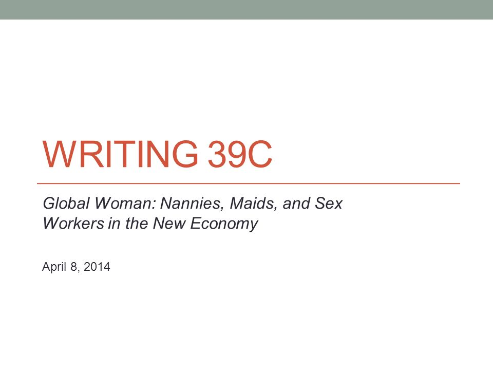 WRITING 39C Global Woman Nannies Maids And Sex Workers In The New