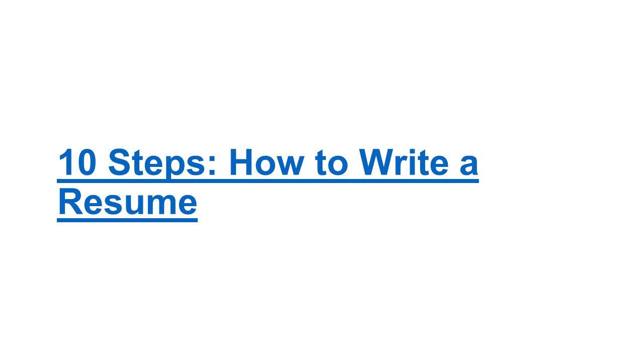 3 10 Steps: How To Write A Resume