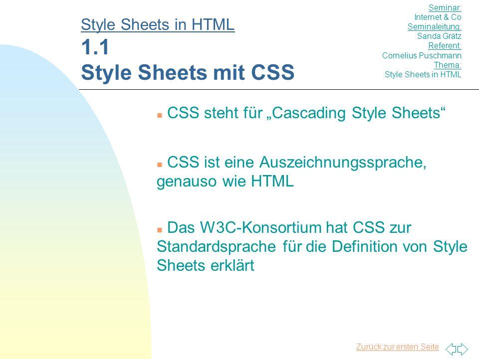 2 zuruck zur ersten seite n css steht fur cascading style sheets n css ist eine auszeichnungssprache genauso wie html n das w3c konsortium hat css zur