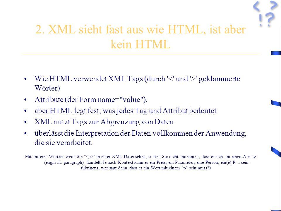 4 2 xml sieht fast aus wie html