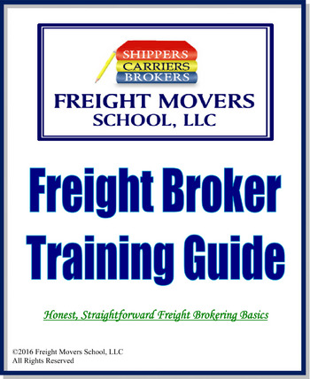 Freight Broker Training Guide 101 Freight Movers School LLC