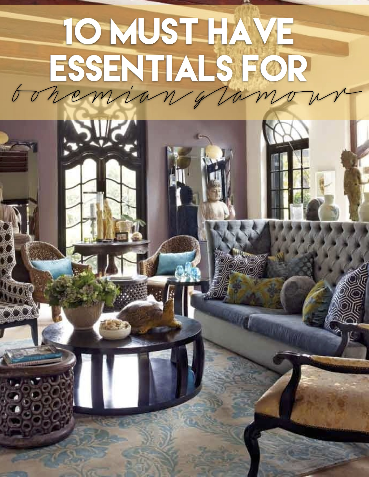 Bohemian Glamour 10 Must Have Decorating Essentials