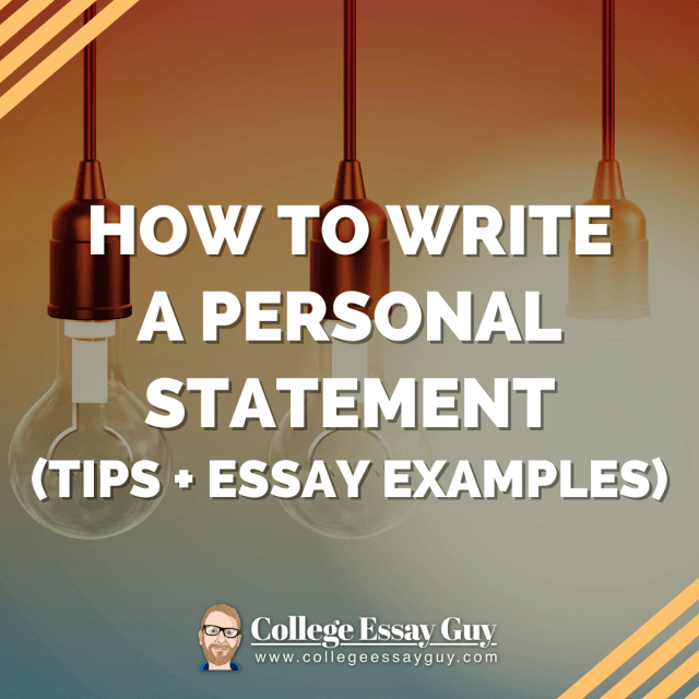 How to Write a Personal Statement (Tips + Essay Examples)