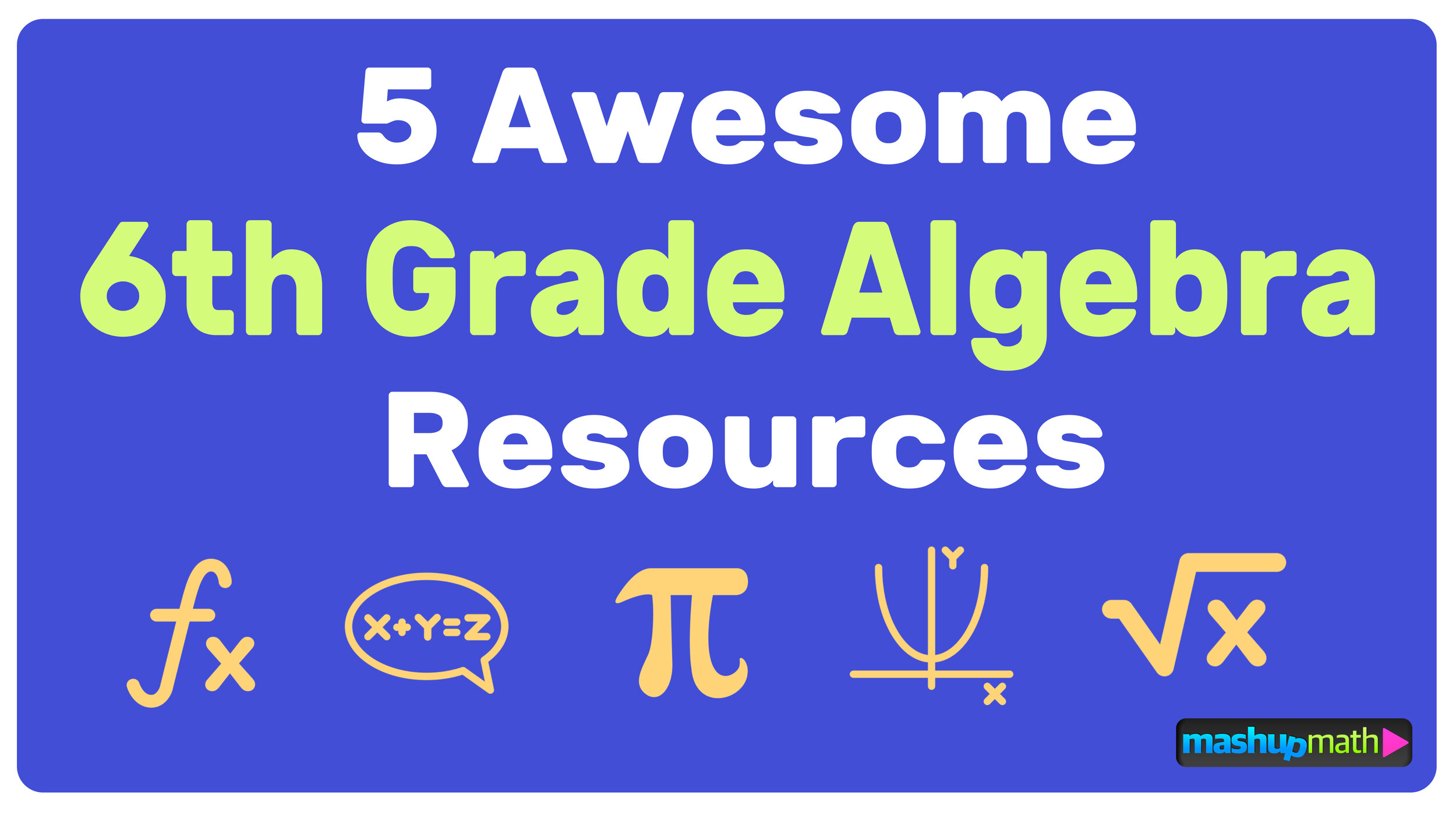 small resolution of Free 6th Grade Algebra Resources — Mashup Math