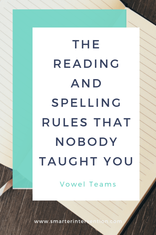 small resolution of Vowel Teams - The Reading \u0026 Spelling Rules That Nobody Taught You   SMARTER  Intervention