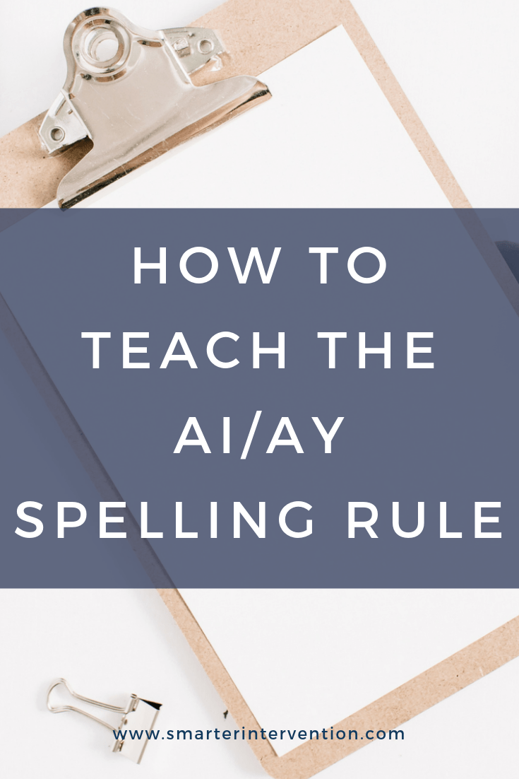 hight resolution of How to Teach the ai/ay Spelling Rule   SMARTER Intervention