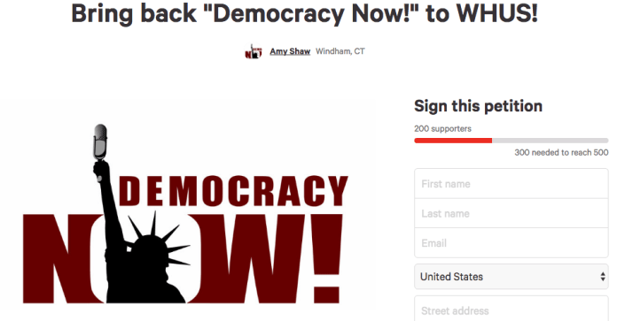 """The petition, which had 200 supporters at the time this article was published on Wednesday, Sept. 28, was started by a Windham resident in protest of the cancellation of """"Democracy Now!"""" on WHUS radio. (Screenshot/ Change.org """"Democracy Now!"""" petition )"""