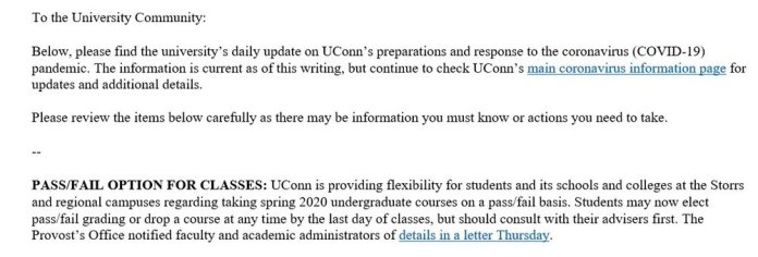 In the email on March 18, the University of Connecticut voted to give it's students the option to declare any of their classes as pass/fail until the last day of classes. This deadline will be extended to May 15.  Photo via Conner Gilson/The Daily Campus.