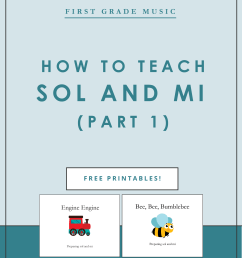 Music in First Grade: How to Teach Sol and Mi (Part 1) — Victoria Boler [ 1405 x 1000 Pixel ]