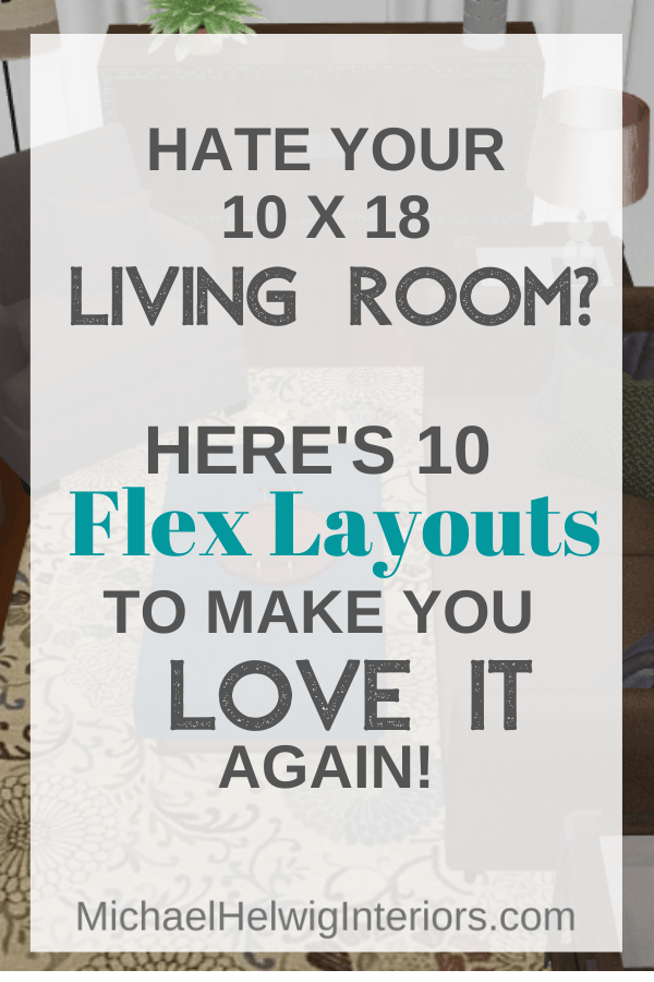 Hate Your 12 X 18 Living Room Here S 10 Flex Layouts To Make You Love It Again Michael Helwig Interiors