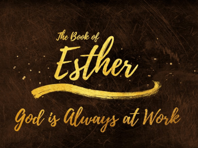 The Book of Esther: God is Always at Work — Cornerstone in ...