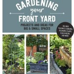 Gardening Your Front Yard Projects And Ideas For Big And Small Spaces Midtown Scholar Bookstore Cafe