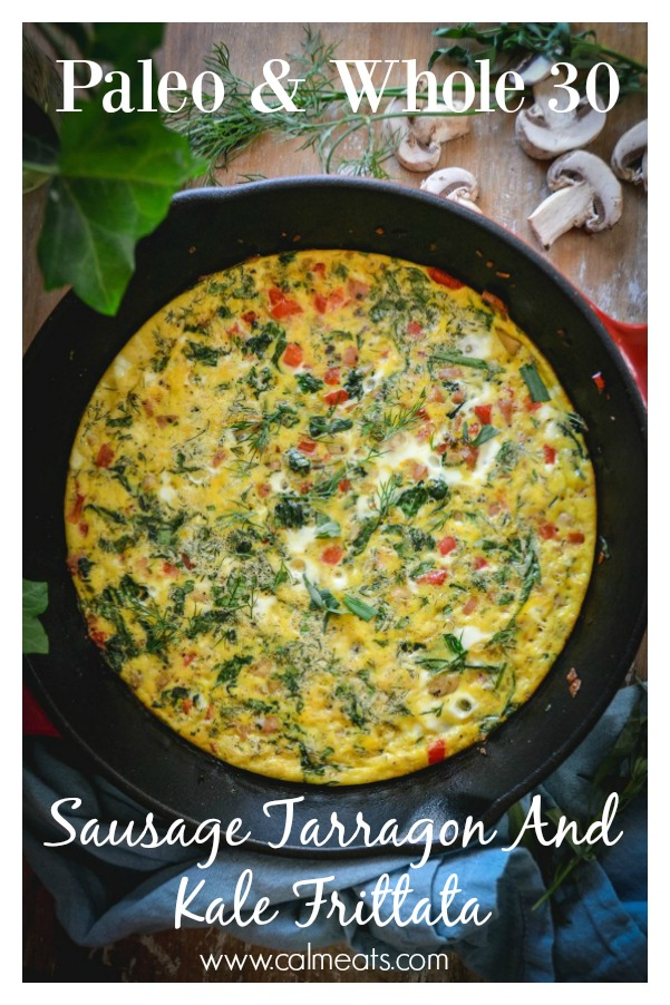 This is a super speedy paleo frittata brunch option for holidays or any day. It's simple to do, paleo and whole 30 approved. It's filled with vegetables and herbs and full of flavor. #frittata, #tarragon, #kale, #brunch, #breakfast, #sausage, #whole30, #paleo, #realfood, #glutenfree, #dairyfree, #paleo, #paleobreakfast, #whole30breakfast