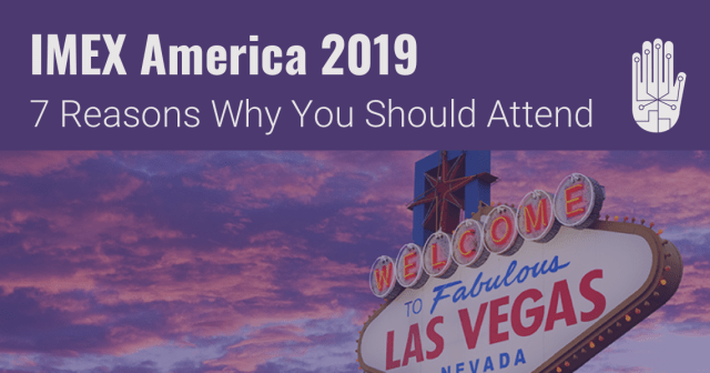 IMEXAmerica2019-7ReasonsYouShouldAttend.png