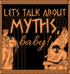 about let s talk about myths baby a greek and roman mythology podcast [ 1000 x 1000 Pixel ]