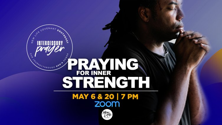Midweek Intercessory Prayer Online — New Life Covenant Southeast
