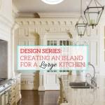 Designing A Large Kitchen Island Heather Hungeling Design