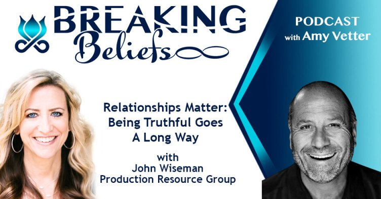 Episode 37: Relationships Matter: Being Truthful Goes A Long Way ...