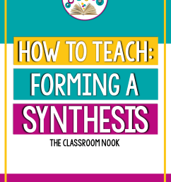 Reading Comprehension Strategy Series: How to Teach Students to Synthesize  While Reading — THE CLASSROOM NOOK [ 1500 x 1000 Pixel ]