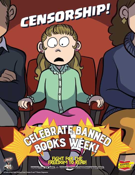"""Raina Telgemeier  CBLDF Banned Books Week Handbook 2015  poster, featuring Callie from  Drama  (8.5″ by 11″) .  Courtesy of the American Library Association. Click """"Resources"""" link below."""